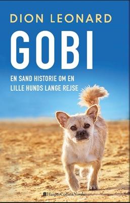 Gobi - en sand historie om en lille hunds lange rejse Dion Leonard 9788793400757