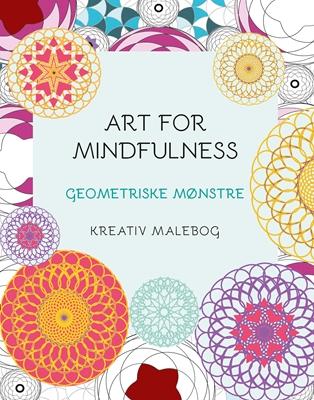 Art for Mindfulness Geometriske mønstre Andrew Paciorek 9788793400399