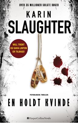 En holdt kvinde Karin Slaughter 9788771910322