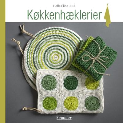 Køkkenhæklerier Helle Eline Juul 9788771392685