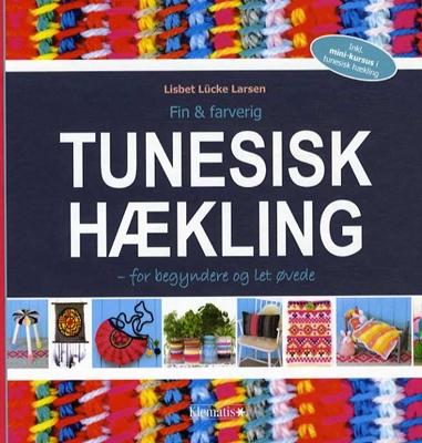 Fin & farverig TUNESISK HÆKLING - for begyndere og let øvede Lisbet Lücke Larsen 9788771391763