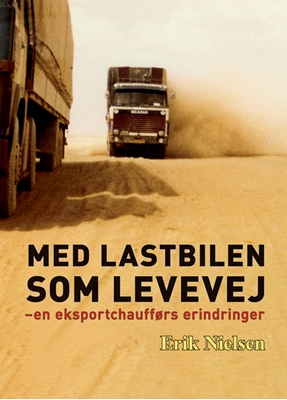 Med lastbilen som levevej Erik Nielsen 9788789792996