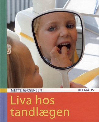 Liva hos tandlægen Mette Jørgensen 9788764108866