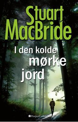 I den kolde mørke jord Stuart MacBride 9788771912180