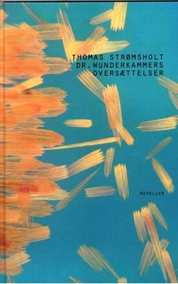 Dr. Wunderkammers oversættelser Thomas Strømsholt 9788799839971