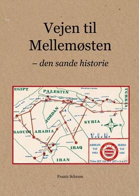 Vejen til mellemøsten Frantz Schrum 9788799773404