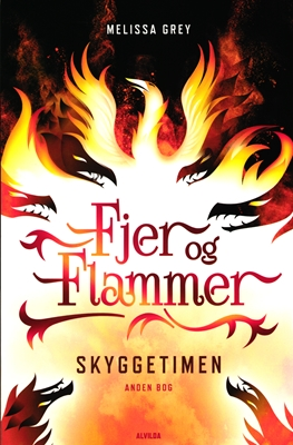 Fjer og flammer 2: Skyggetimen Melissa Grey 9788771653137