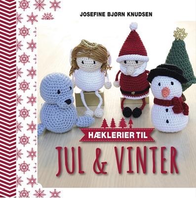 Hæklerier til jul & vinter Josefine Bjørn Knudsen 9788771392517