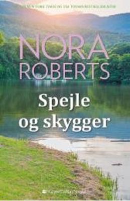 Spejle og skygger Nora Roberts 9788771913224