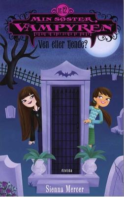 Min søster, vampyren 12: Ven eller fjende? Sienna Mercer 9788771056815