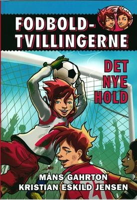 Fodboldtvillingerne: Det nye hold (1) Måns Gahrton 9788771652949