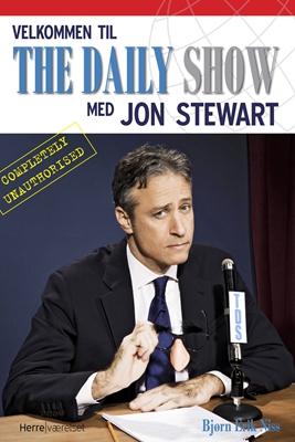 Velkommen til The Daily Show med Jon Stewart Bjørn Erik Niss 9788792660114