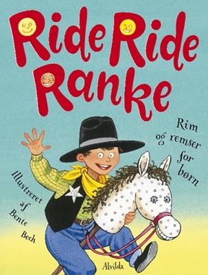 Ride, ride ranke Bente Bech 9788771655704