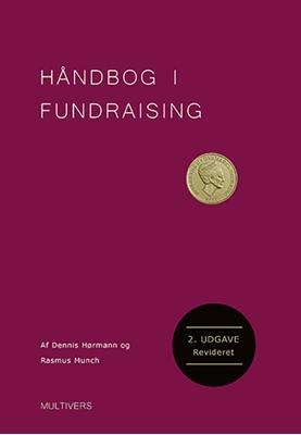 Håndbog i fundraising, 2.udg. Rasmus Munch, Dennis Hørmann 9788779174740