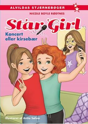 Star Girl 1: Koncert eller kirsebær Nicole Boyle Rødtnes 9788771657012