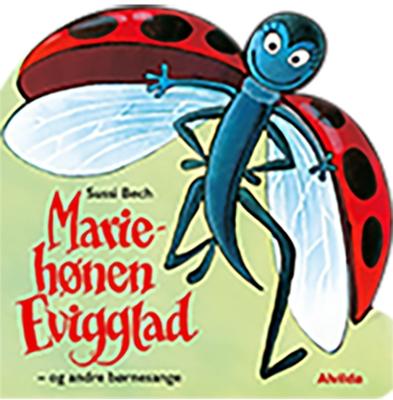 Mariehønen Evigglad - og andre børnesange Sussi Bech 9788741501000