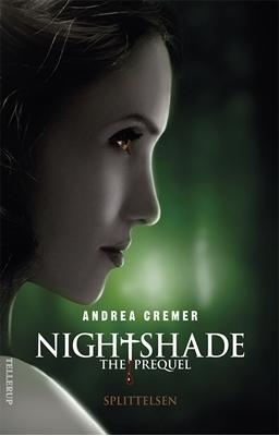 Nightshade - The Prequel #1: Splittelsen Andrea Cremer 9788758810881