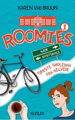 Roomies 1: Første skoledag fra helvede Karen Vad Bruun 9788771655186
