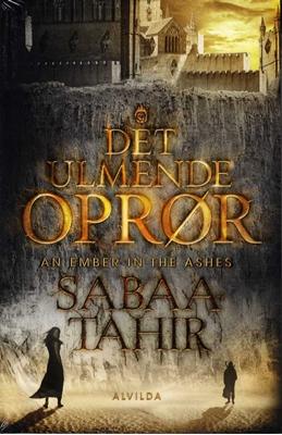 Det ulmende oprør Sabaa Tahir 9788771058079