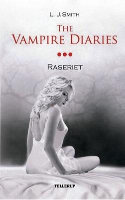 The Vampire Diaries #3 Raseriet L. J. Smith 9788758809038
