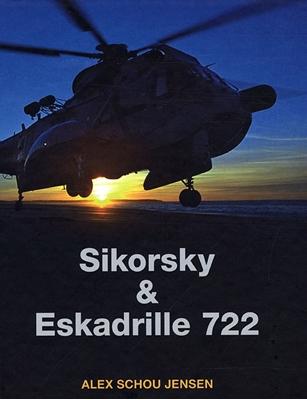 Sikorsky & Eskadrille 722 Alex Schou Jensen 9788789792552