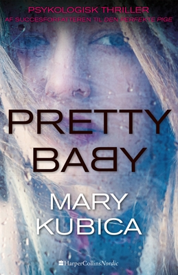 Pretty baby Mary Kubica 9788771910940