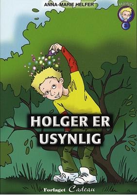Holger er usynlig Anna-Marie Helfer 9788792813176