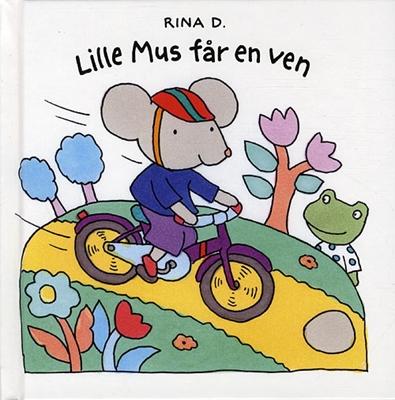 Lille Mus får en ven Rina Dahlerup 9788764108040