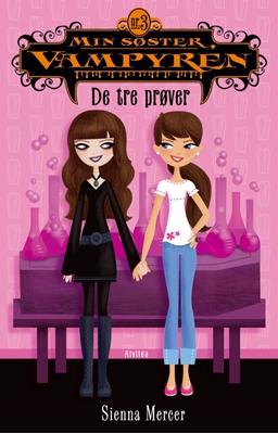 Min søster, vampyren 3: De tre prøver Sienna Mercer 9788771050332