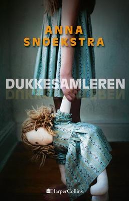 Dukkesamleren Anne Snoekstra 9788771913491