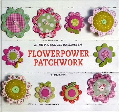 Flowerpower-patchwork Anne-Pia Godske Rasmussen 9788764104035