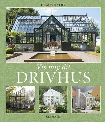 Vis mig dit drivhus Claus Dalby 9788764108750