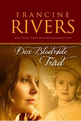 Den blodrøde tråd Francine Rivers 9788771320848