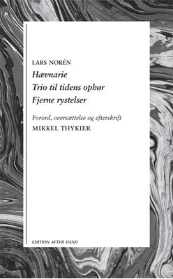 Hævnarie / Trio til tidens ophør / Fjerne rystelser Lars Norén 9788790826277