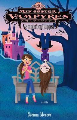 Min søster, vampyren 10: Vampyrbrylluppet Sienna Mercer 9788771054972