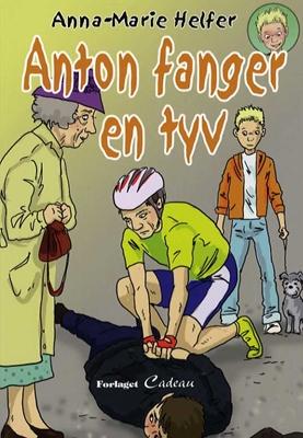 Anton fanger en tyv Anna-Marie Helfer 9788793371019