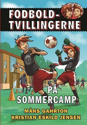 Fodboldtvillingerne: På sommercamp (3) Måns Gahrton 9788771657029