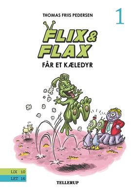 Flix & Flax #1: Flix & Flax får et kæledyr Thomas Friis Pedersen 9788758819907