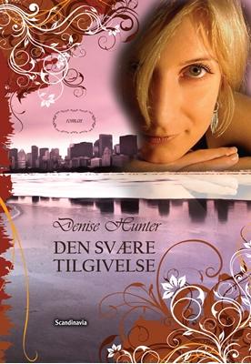 Den svære Tilgivelse Denise Hunter 9788772478258