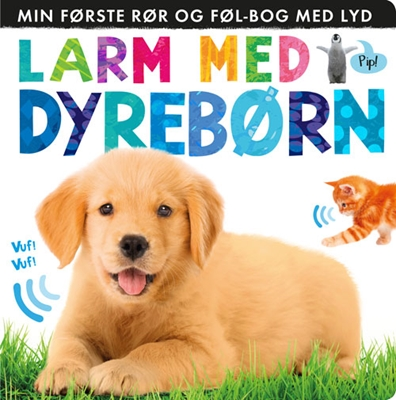 Larm med dyrebørn: Min første rør og føl-bog med lyd  9788771655223