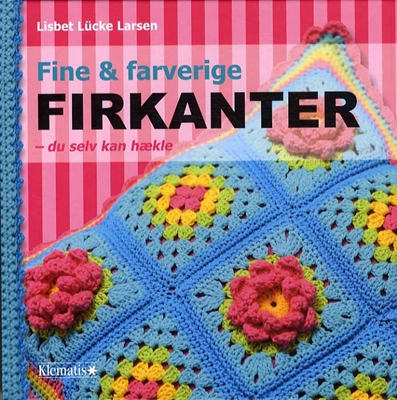 Fine og farverige firkanter - du selv kan hækle Lisbet Lücke Larsen 9788764108323