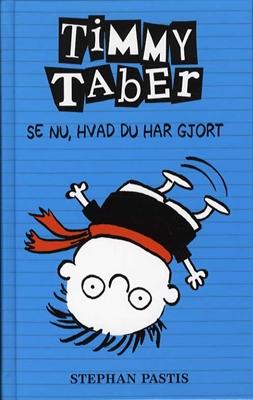 Timmy Taber 2: Se nu, hvad du har gjort... Stephan Pastis 9788771056327