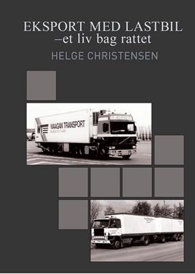 Eksport med lastbil - et liv bag rattet Helge Christensen 9788789792811