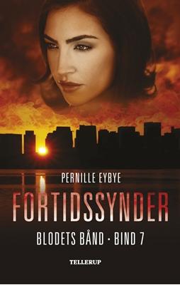 Blodets bånd #7: Fortidssynder Pernille Eybye 9788758816678
