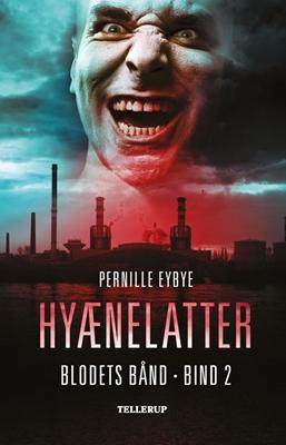 Blodets bånd #2: Hyænelatter Pernille Eybye 9788758810157