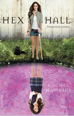 Hex Hall #3: Dæmonjægerne Rachel Hawkins 9788758808598