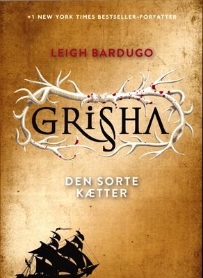 Grisha 2: Den sorte kætter Leigh Bardugo 9788771653205