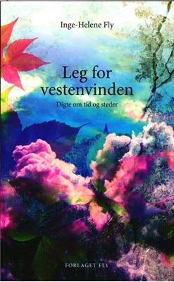 Leg for vestenvinden Inge-Helene Fly 9788799939817