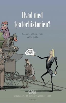 Hvad med teaterhistorien Per Lykke m.fl. 9788779173989