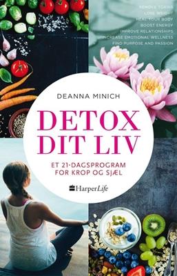 Detox dit liv Deanna Minich 9788771911053